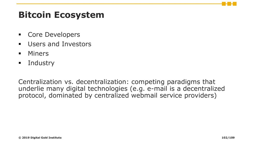 Bitcoin Ecosystem ▪ Core Developers ▪ Users and...