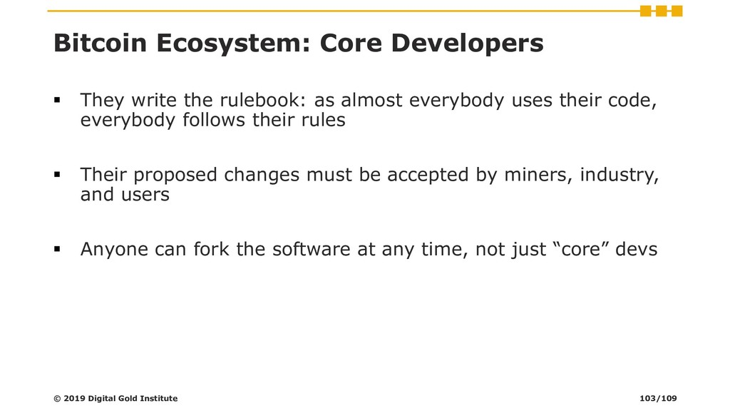 Bitcoin Ecosystem: Core Developers ▪ They write...