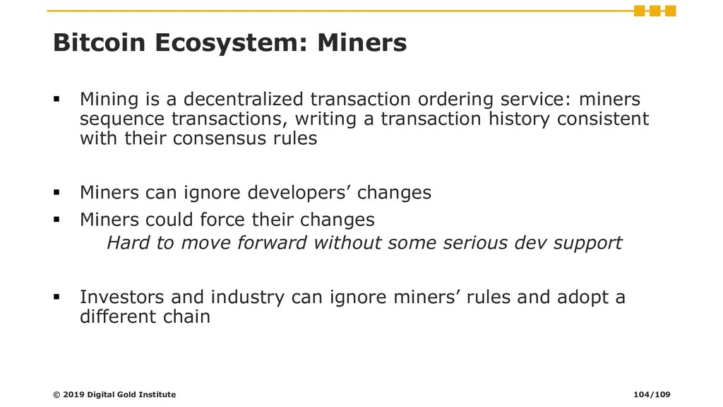 Bitcoin Ecosystem: Miners ▪ Mining is a decentr...