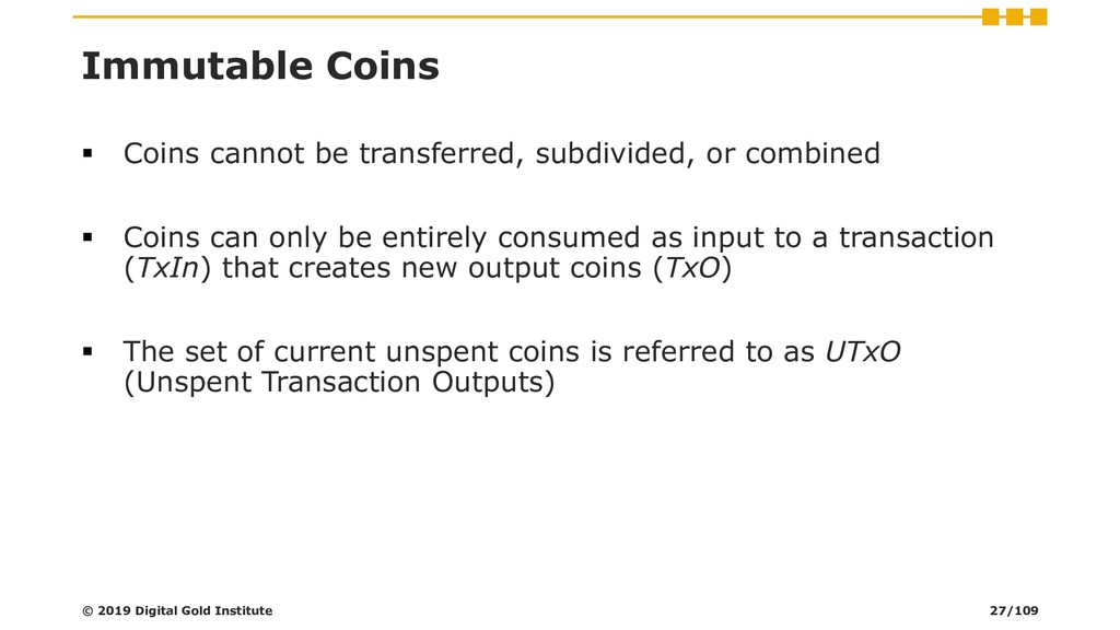 Immutable Coins ▪ Coins cannot be transferred, ...