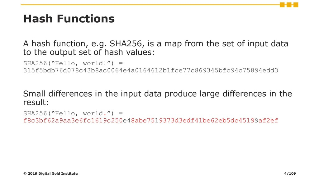 Hash Functions A hash function, e.g. SHA256, is...