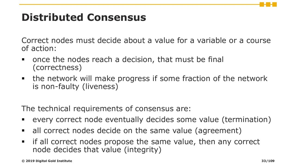 Distributed Consensus Correct nodes must decide...