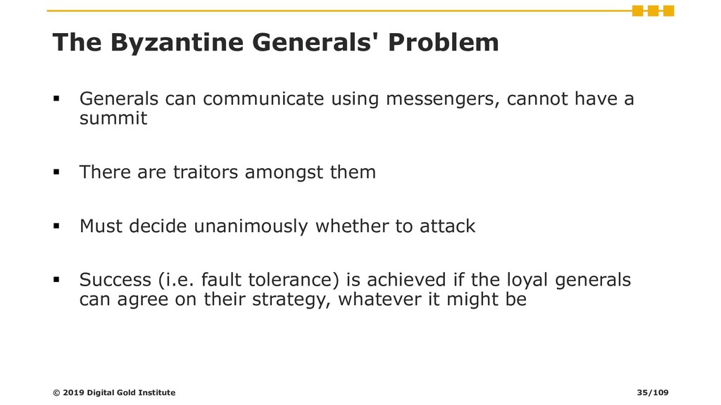 The Byzantine Generals' Problem ▪ Generals can ...