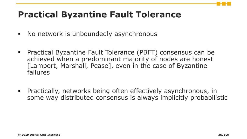 Practical Byzantine Fault Tolerance ▪ No networ...