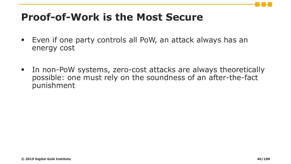 Proof-of-Work is the Most Secure ▪ Even if one ...