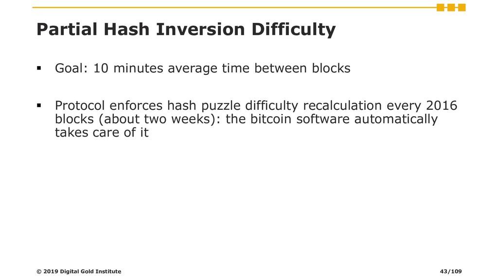 Partial Hash Inversion Difficulty ▪ Goal: 10 mi...