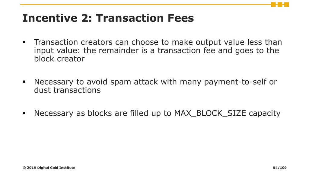 Incentive 2: Transaction Fees ▪ Transaction cre...