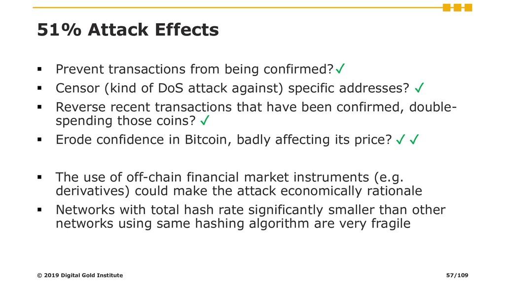 51% Attack Effects ▪ Prevent transactions from ...