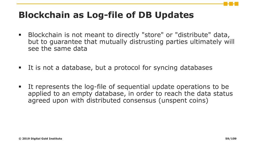 Blockchain as Log-file of DB Updates ▪ Blockcha...