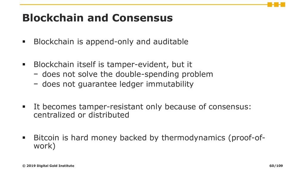 Blockchain and Consensus ▪ Blockchain is append...