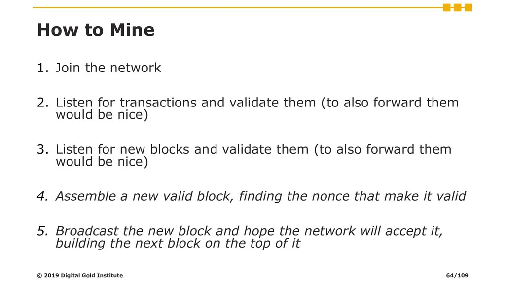 How to Mine 1. Join the network 2. Listen for t...