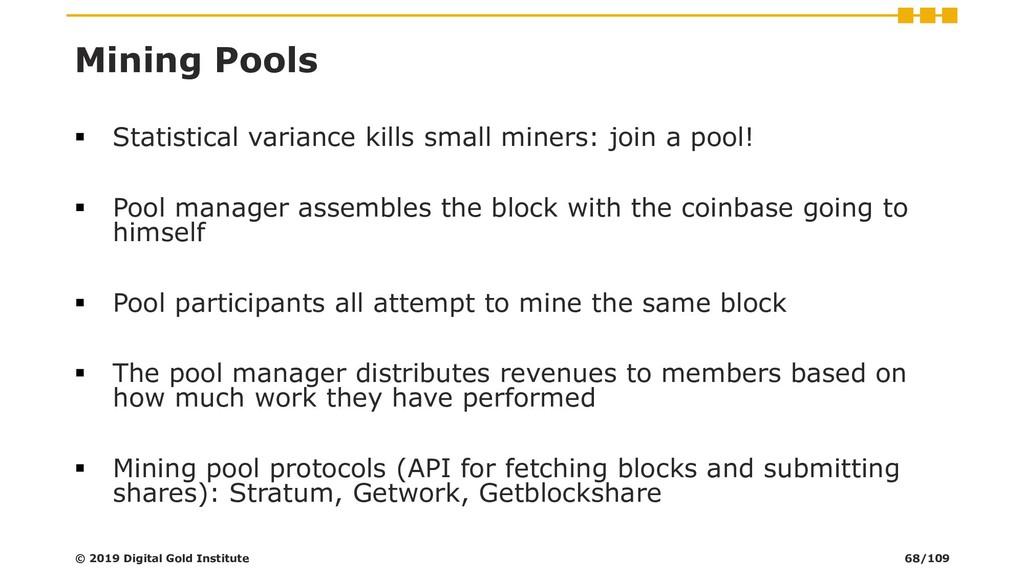 Mining Pools ▪ Statistical variance kills small...