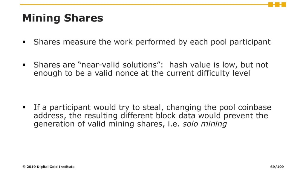 Mining Shares ▪ Shares measure the work perform...