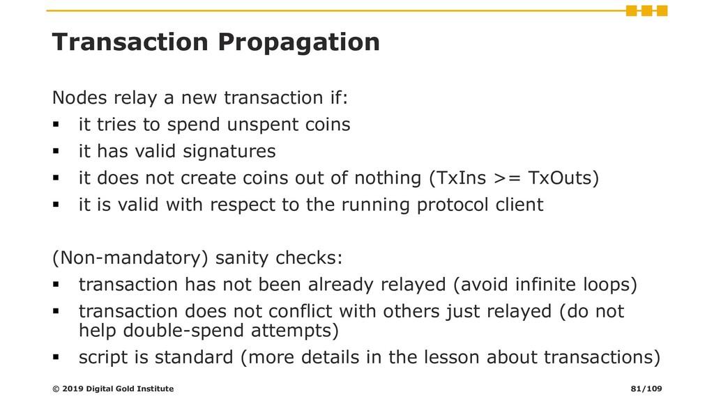 Transaction Propagation Nodes relay a new trans...