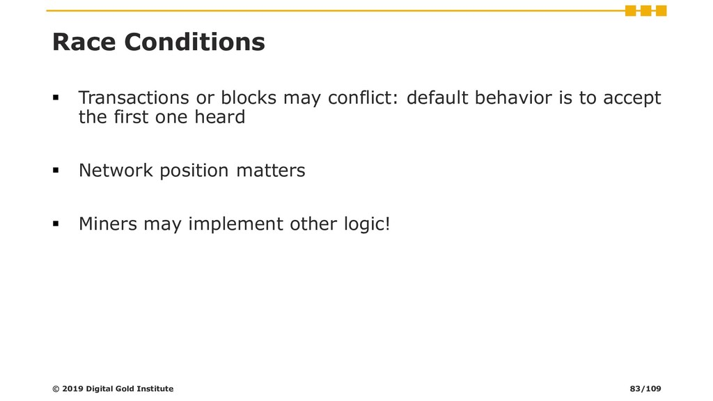 Race Conditions ▪ Transactions or blocks may co...