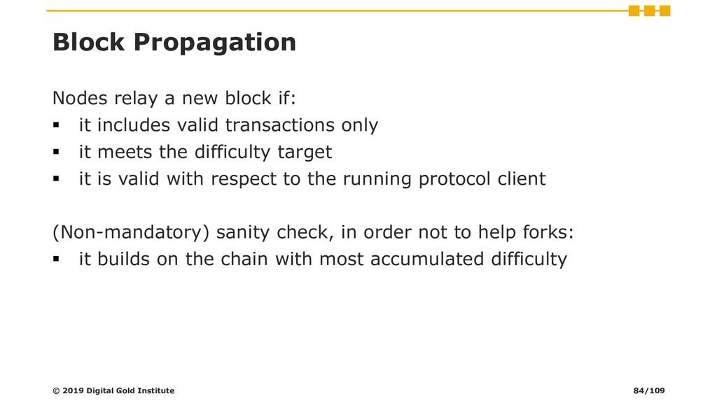 Block Propagation Nodes relay a new block if: ▪...