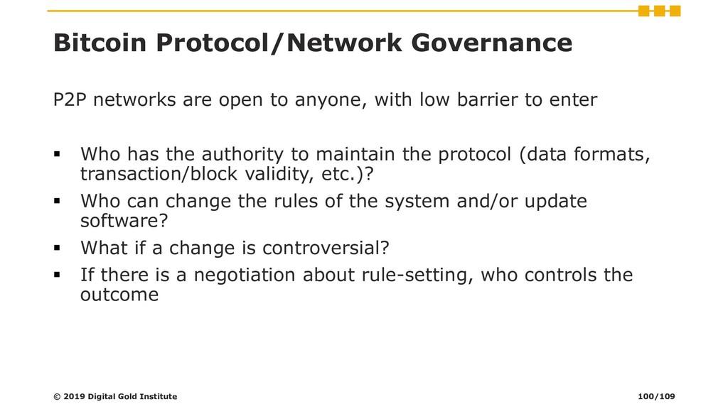 Bitcoin Protocol/Network Governance P2P network...