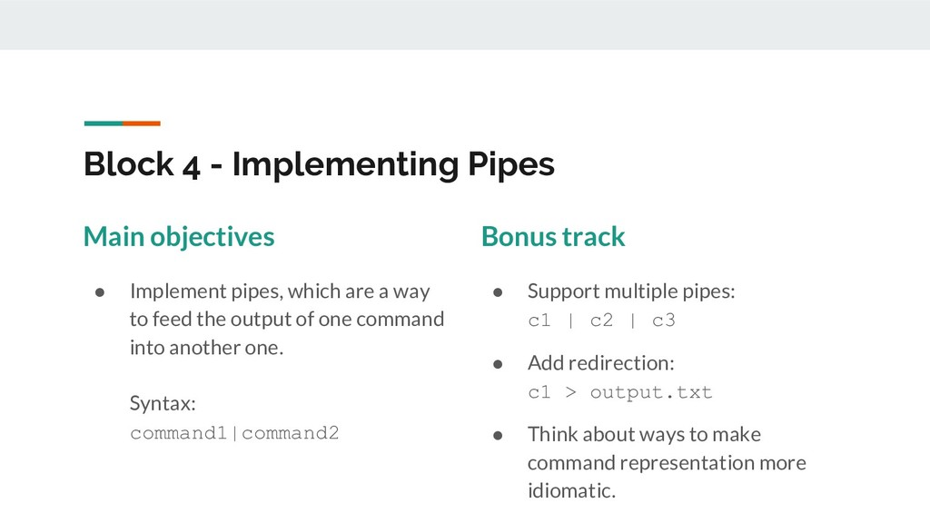 Block 4 - Implementing Pipes Main objectives ● ...