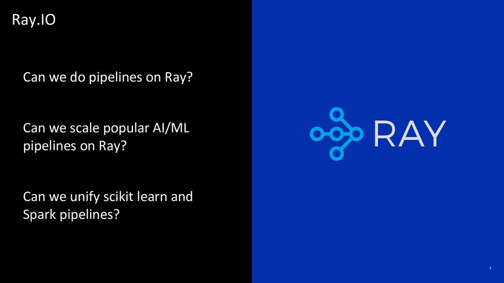… 3 Can we do pipelines on Ray? Can we scale po...