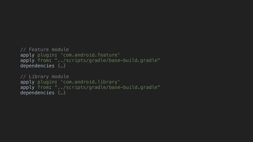 // Feature module apply plugin: 'com.android.fe...