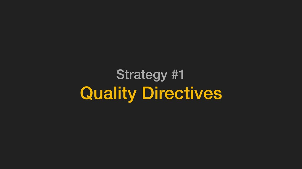 Strategy #1 Quality Directives