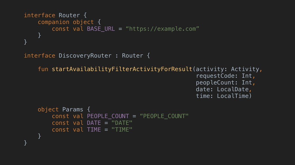 interface Router { companion object { const val...