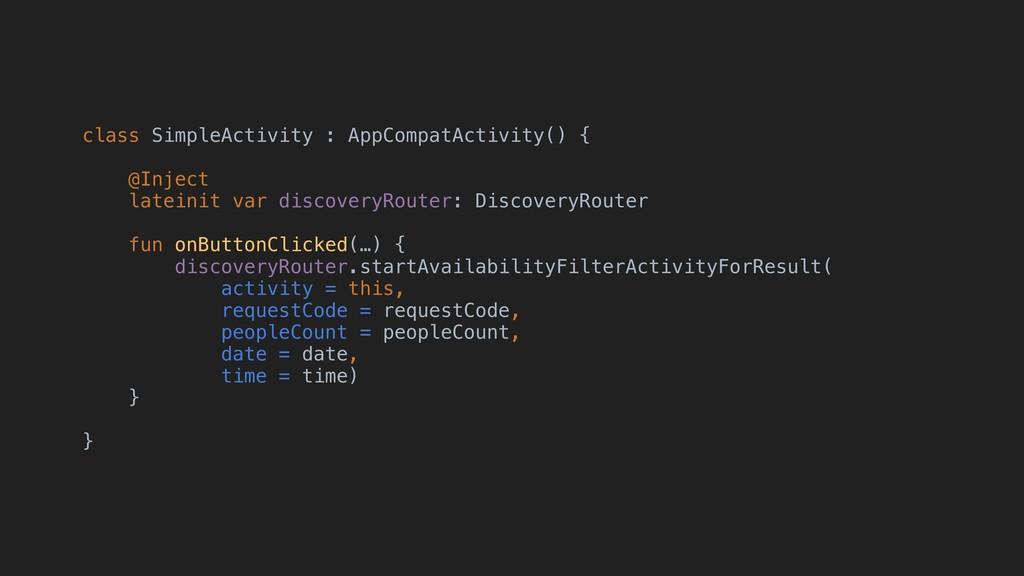class SimpleActivity : AppCompatActivity() { @I...