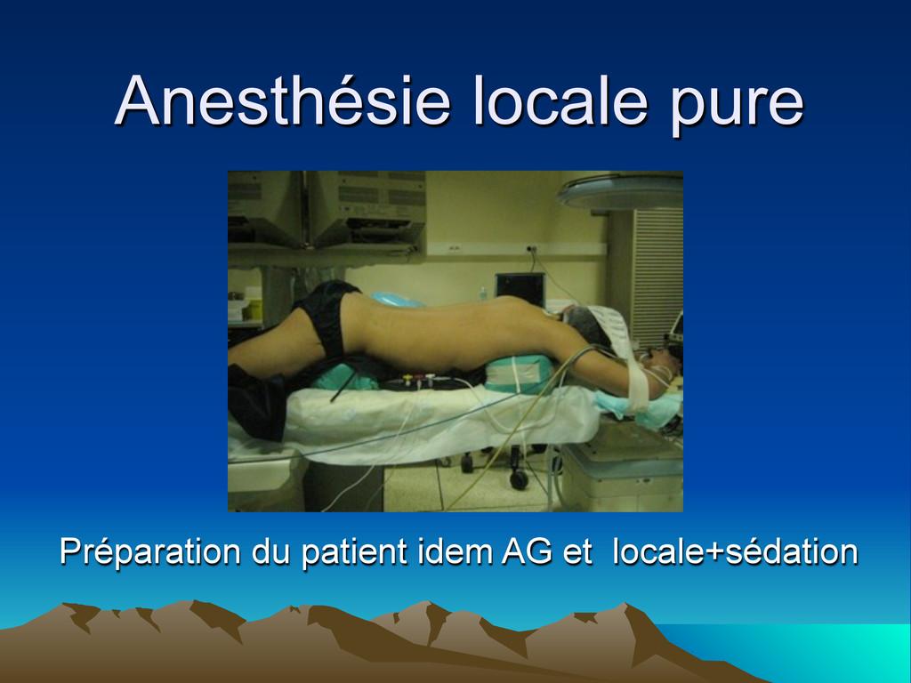 Anesthésie locale pure Préparation du patient i...