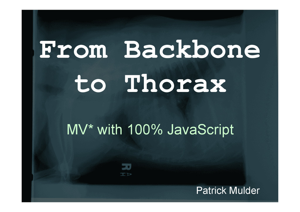 From Backbone to Thorax MV* with 100% JavaScrip...