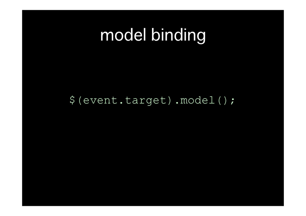 model binding� $(event.target).model();