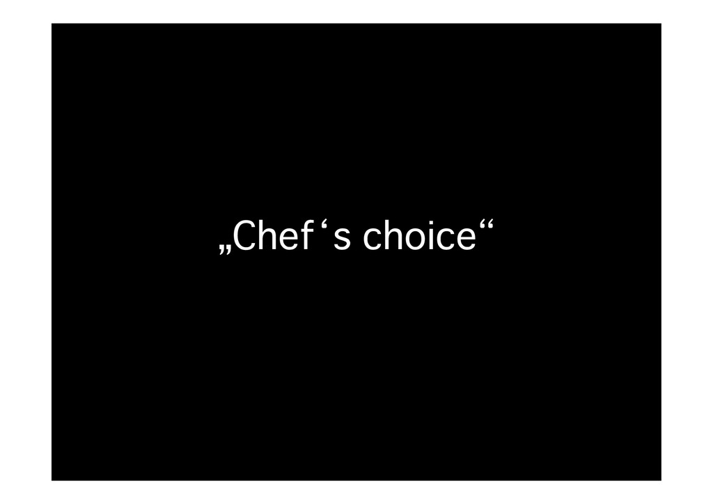 """Chef's choice""�"