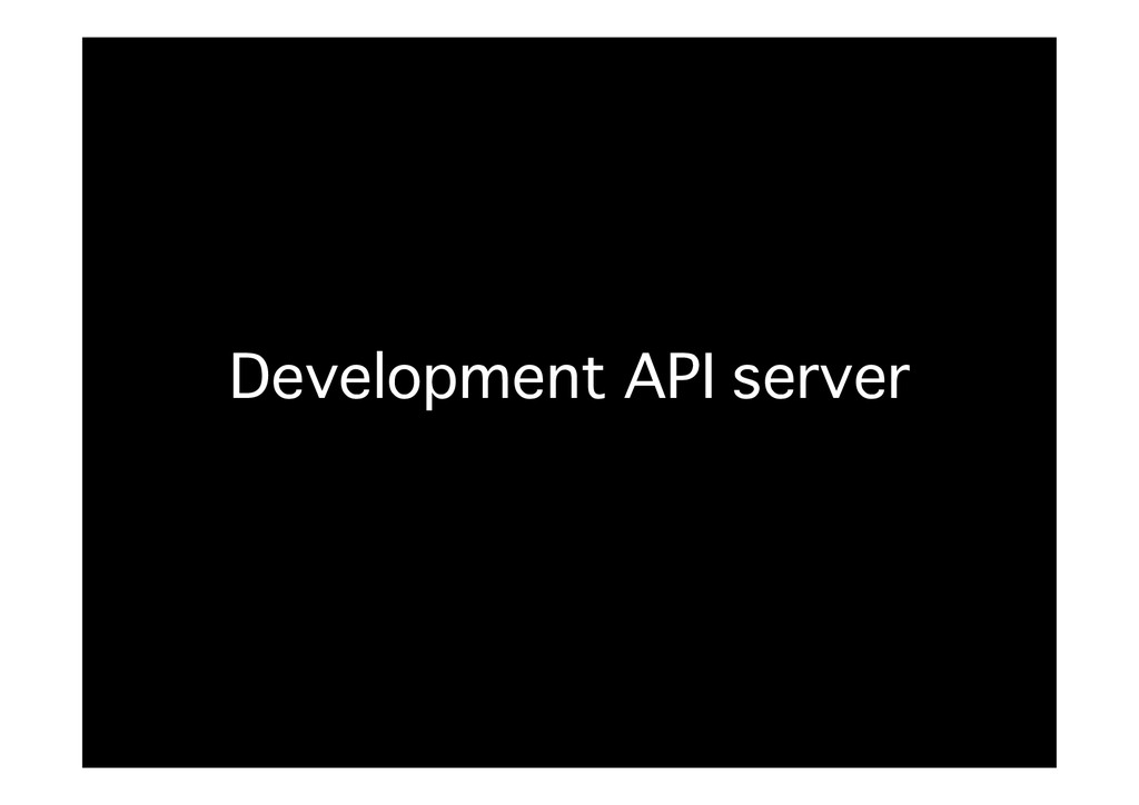 Development API server�