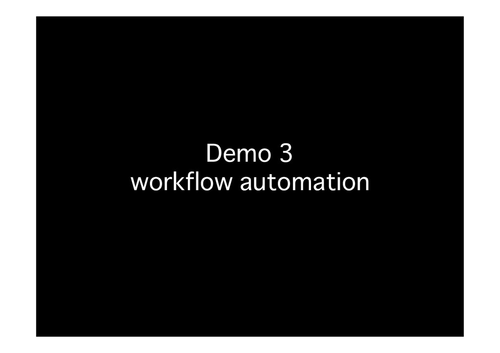 Demo 3� workflow automation�