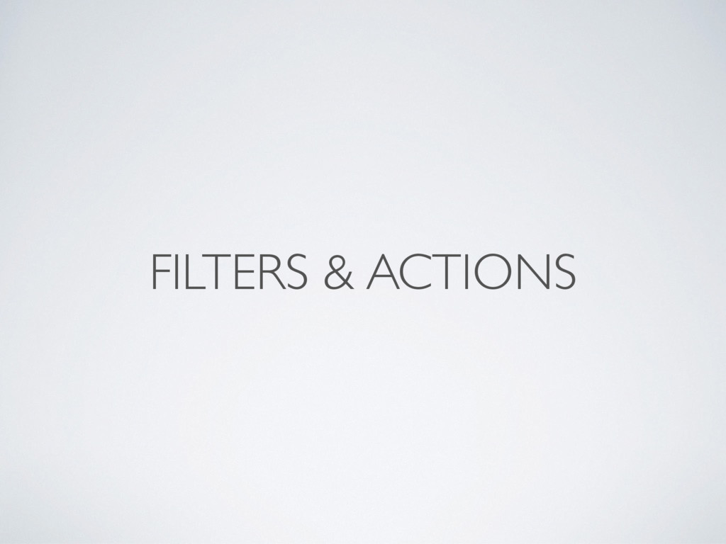FILTERS & ACTIONS