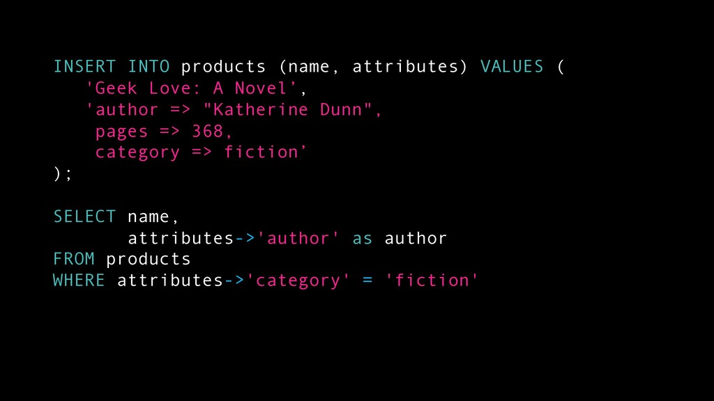 INSERT INTO products (name, attributes) VALUES ...