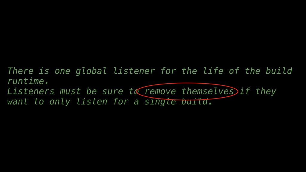 There is one global listener for the life of th...