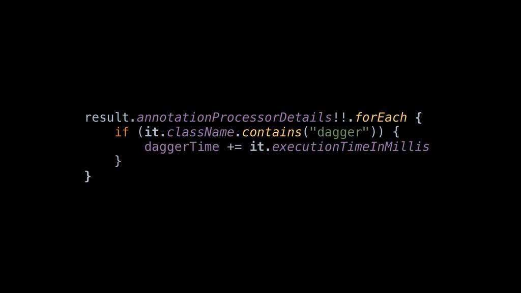 result.annotationProcessorDetails!!.forEacha{ i...