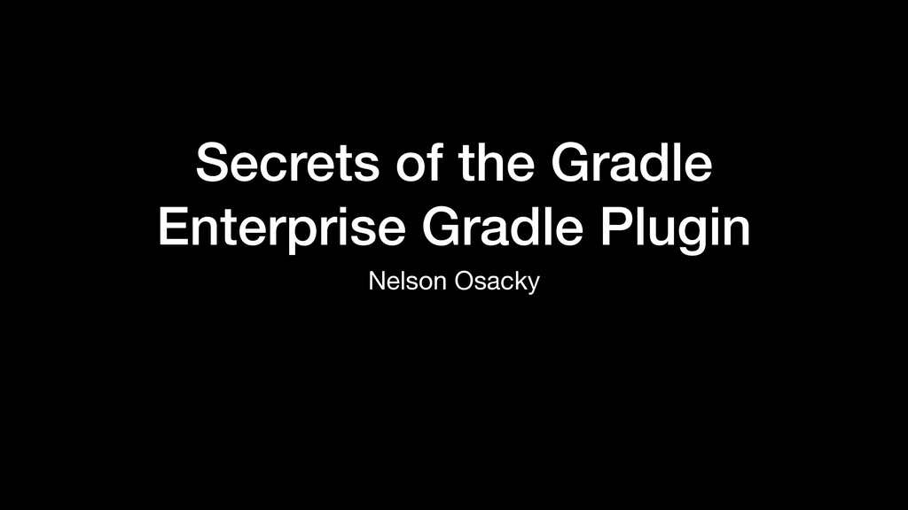 Secrets of the Gradle Enterprise Gradle Plugin ...