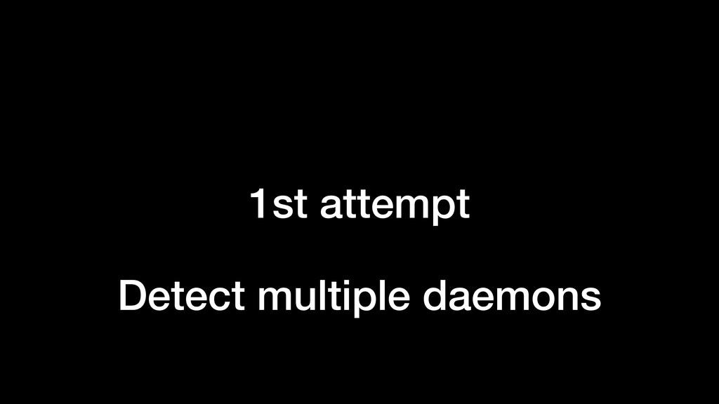 1st attempt Detect multiple daemons