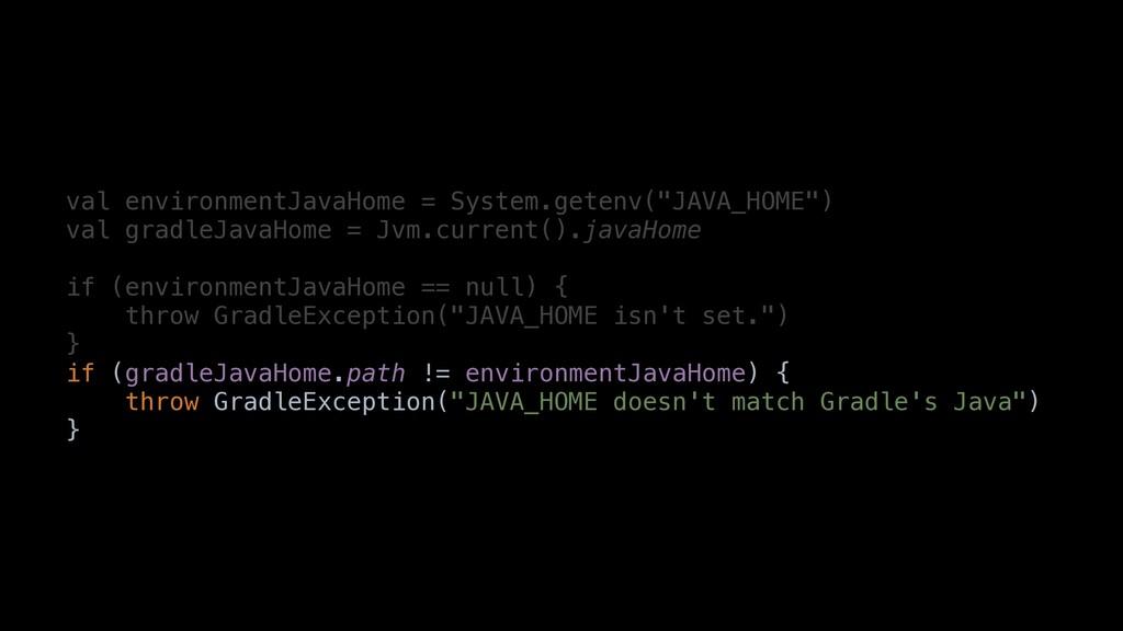 """val environmentJavaHomea=bSystem.getenv(""""JAVA_H..."""