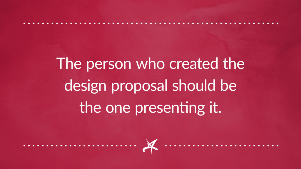 The person who created the design proposal shou...