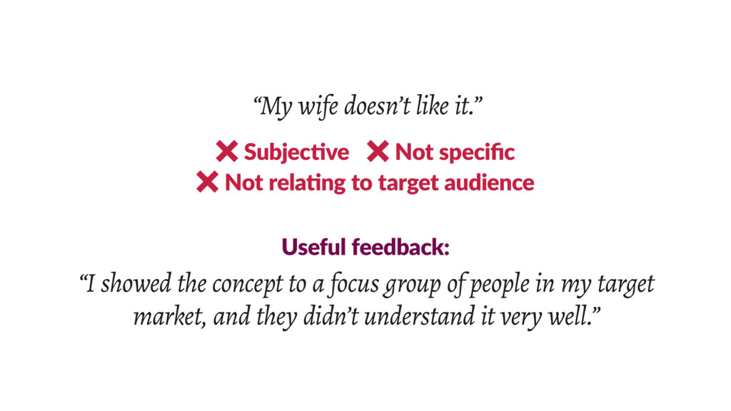 """""""My wife doesn't like it.""""  Subjective Not s..."""