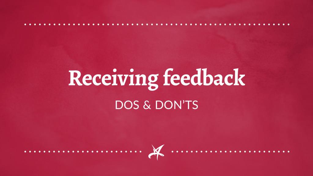 Receiving feedback DOS & DON'TS