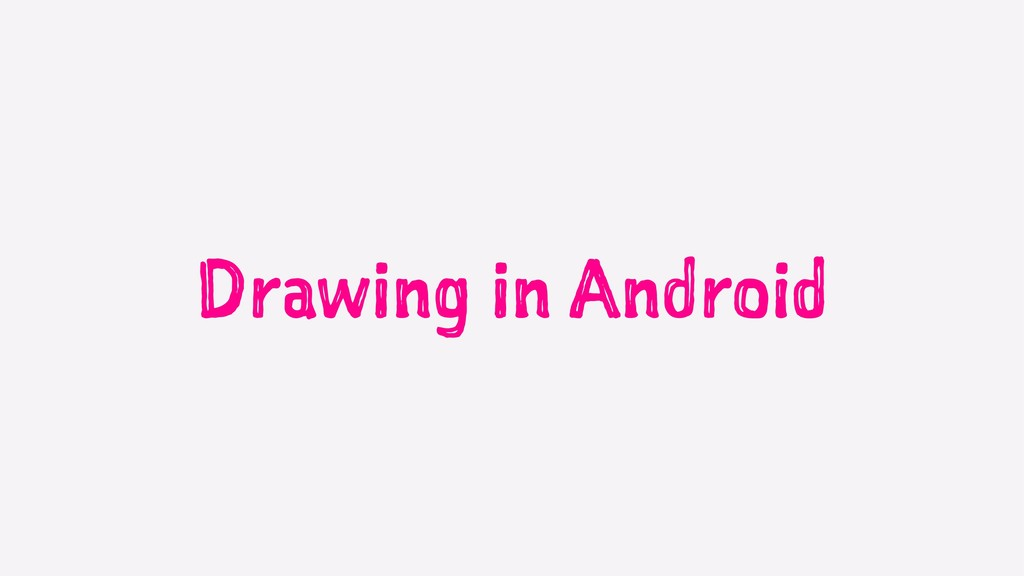 Drawing in Android