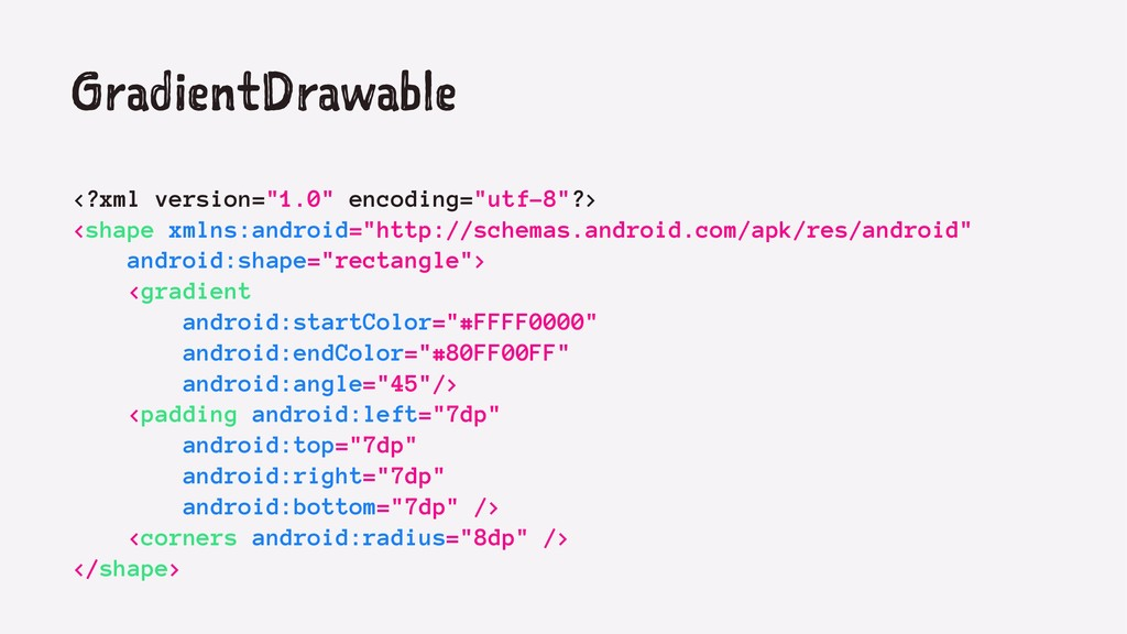 "GradientDrawable <?xml version=""1.0"" encoding=""..."