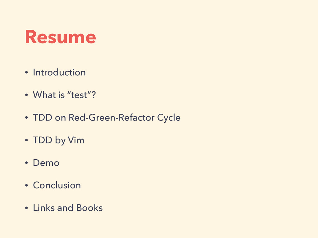 "Resume • Introduction • What is ""test""? • TDD o..."