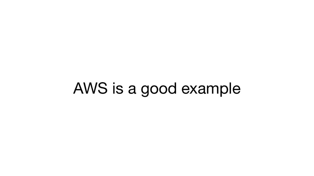 AWS is a good example