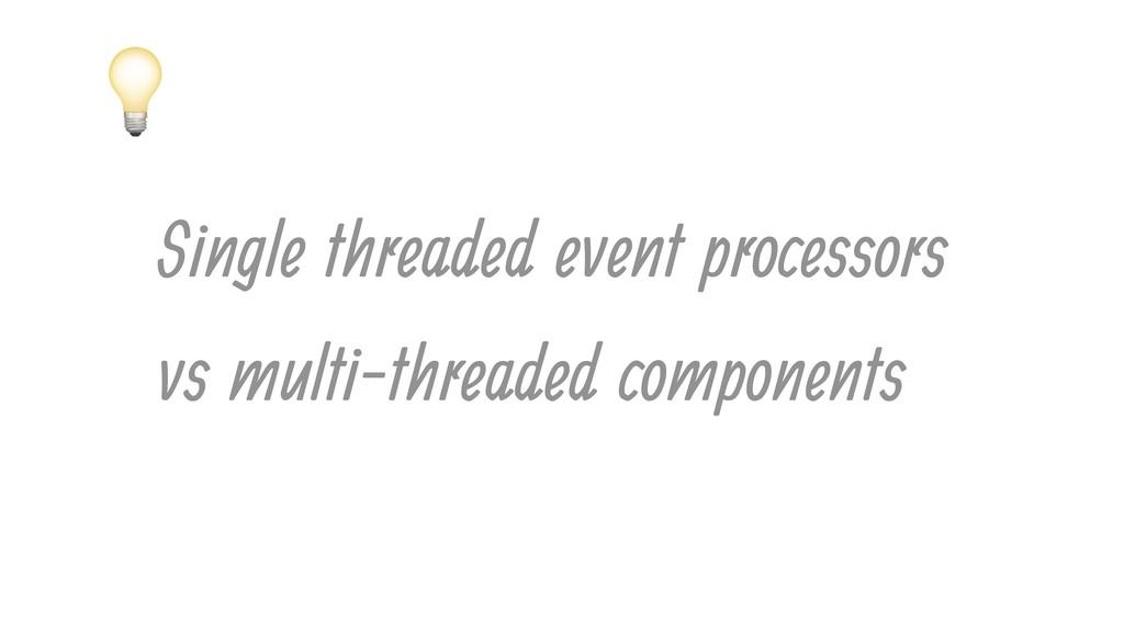 Single threaded event processors vs multi-thre...