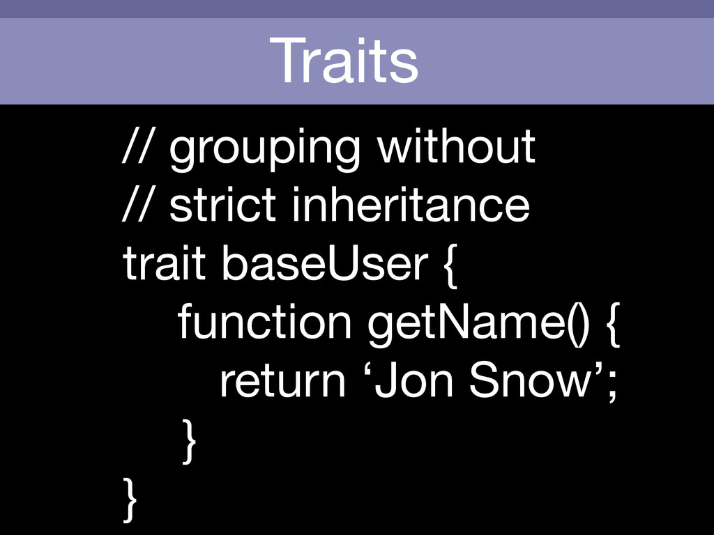 Traits // grouping without   // strict inherita...