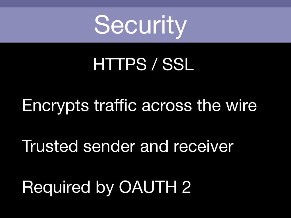 Security HTTPS / SSL  ! Encrypts traffic across t...